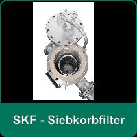 SKF - Siebkorbfilter